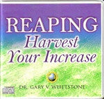 Reaping Harvest Your Increase by Dr. Gary Whetstone
