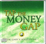 Tap the Money Gap by Dr. Gary V. Whetstone