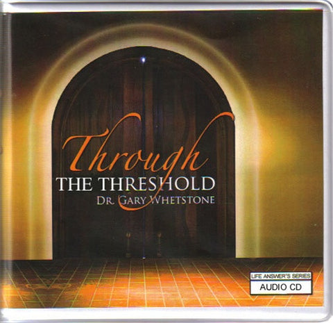 Through the Threshold by Dr. Gary V. Whetstone