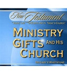 Ministry Gifts and His Church by Dr. Gary Whetstone Study Guide NT 203