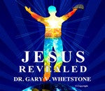 Jesus Revealed by Dr. Gary V. Whetstone