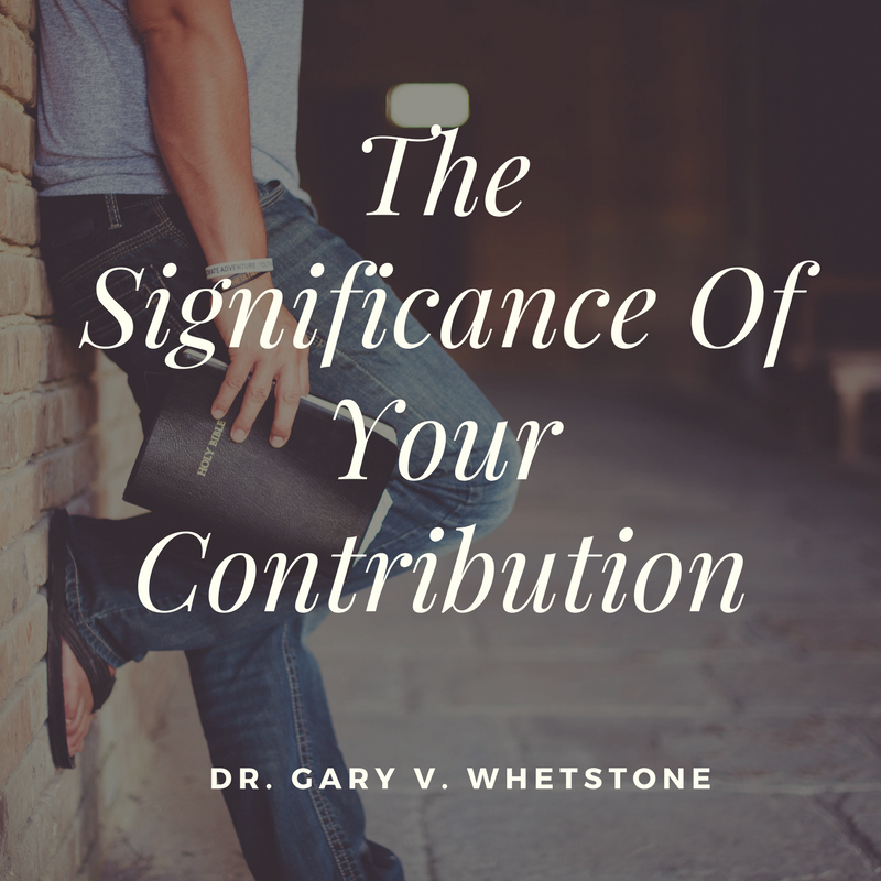 25-June-2017: The Significance Of Your Contribution