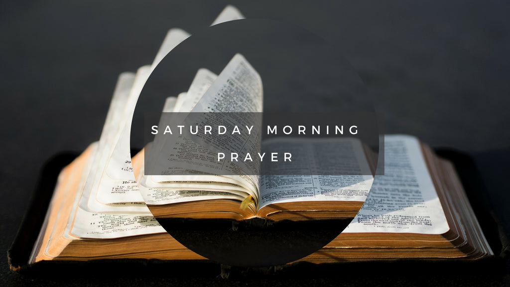 13-Jan-2018: Saturday Morning Prayer