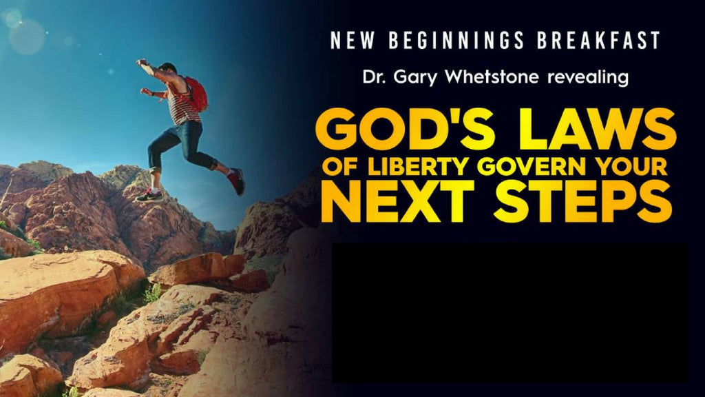 God's Laws Of Liberty Govern Your Next Steps: New Beginnings Breakfast 2018