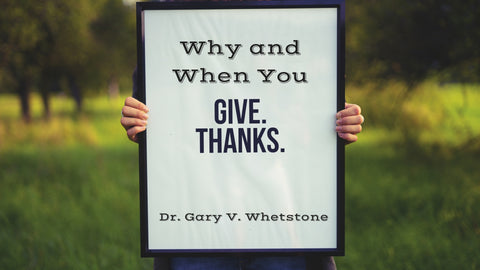 19-November-2017: Why And When You Give Thanks
