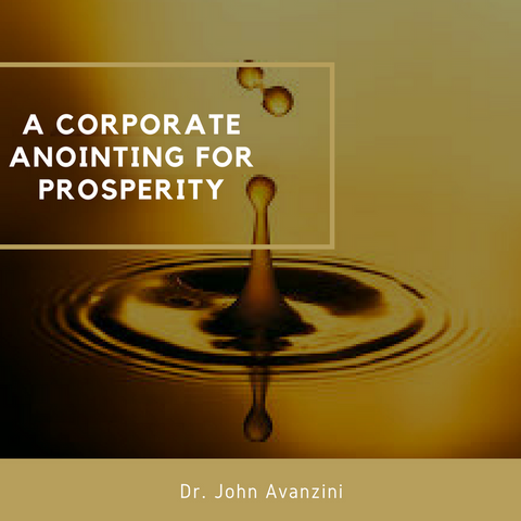 13-August-2017: A Corporate Anointing For Prosperity