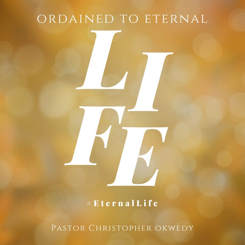 29-October-2017: Ordained For Eternal Life