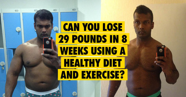 Can You Lose 29 Pounds in 8 Weeks?
