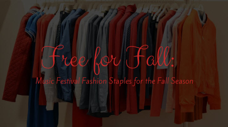Free for Fall: Music Festival Fashion Staples for the Fall Season