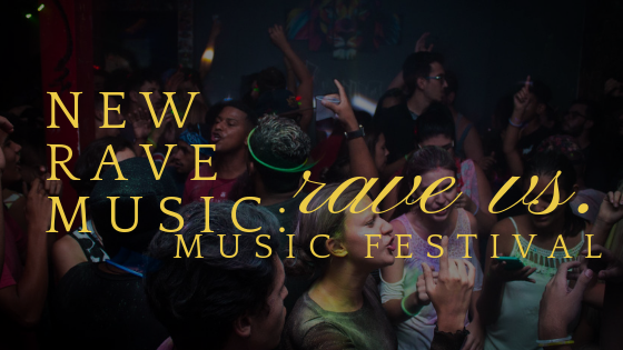 New Rave Music: Rave vs Music Festival
