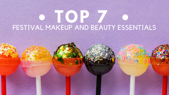 Beauty and the Beats: Top 7 Festival Makeup and Beauty Essentials