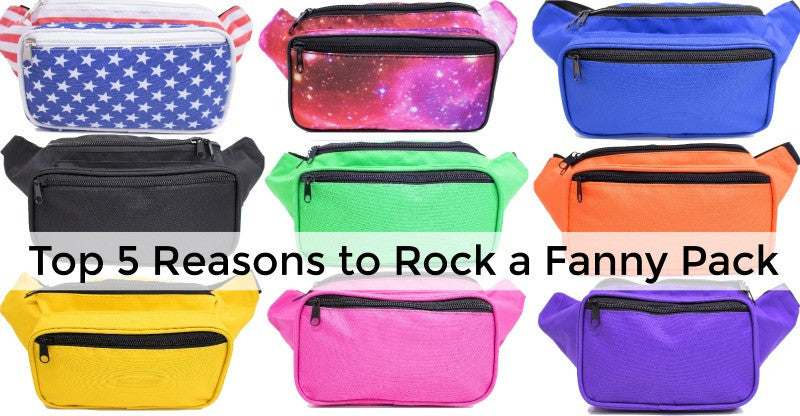 Top 5 Reasons to Wear a Fanny Pack