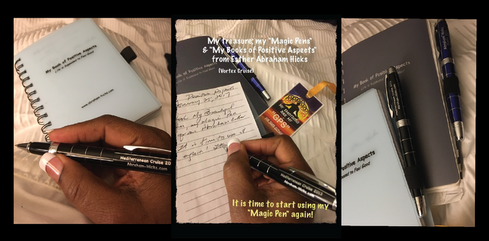 "My ""Magical Pen"" & Book of Positive Aspects - Esther Abraham Hicks -LOA"