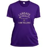 "Ladies Short Sleeve -Customized Spiritual Inspirational Affirmation ""I create my Reality..."" - Well Being Addict.Com"