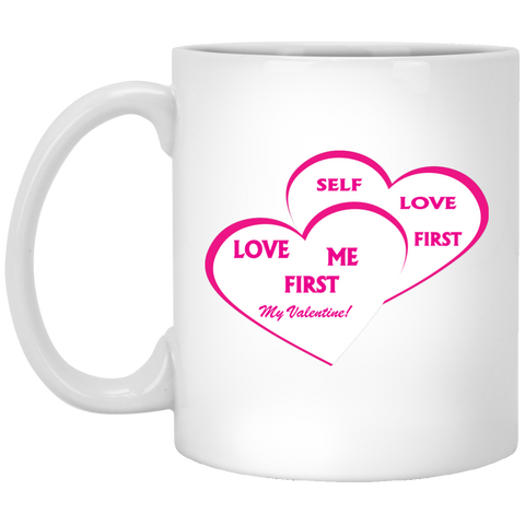 "Customized Spiritual Inspirational Affirmation 11 oz. Mug - VALENTINE ""SELF-LOVE"" - Well Being Addict.Com"