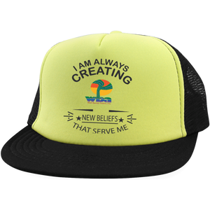 "WBA - Trucker Hat with Snapback ""I AM ALWAY. . . "" - Well Being Addict.Com"