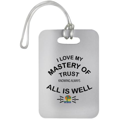 "Luggage Bag Tag-Positive Inspirational Affirmations "" .... MY Mastery of Trust.  "" - Well Being Addict.Com"