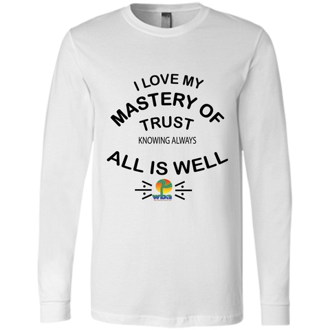 "Men's Jersey Long Sleeve-Positive Spiritual Affirmations LOA ""I Love my Mastery of Trust. ."" - Well Being Addict.Com"