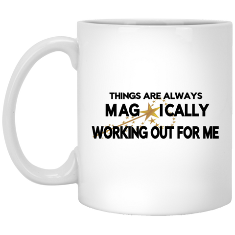 "11 oz. Mug POSITIVE AFFIRMATION ""THINGS ARE ALWAYS MAGICALLY WORKING OUT FOR ME"" - Well Being Addict.Com"