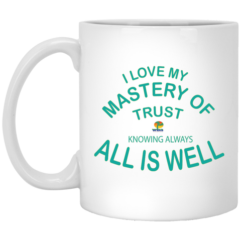 "11 oz. Mug Inspirational Affirmations 'I Love my Mastery. . "" - Well Being Addict.Com"