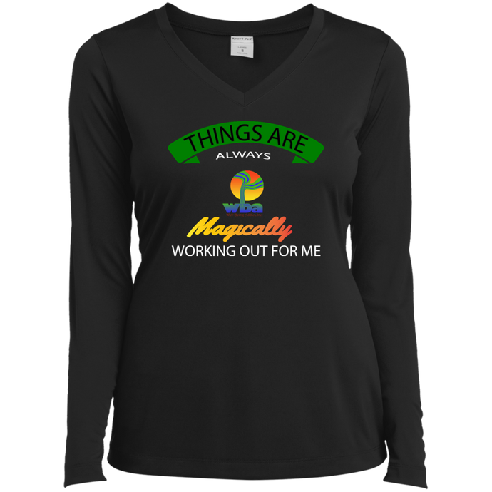 Customized Ladies Long Sleeve Performance Vneck Tee - Things are Always Magically Working Out for Me - Well Being Addict.Com