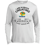 "Customized Spiritual Inspirational Affirmations Long Sleeve Moisture Absorbing Shirt ""Always Creating. . "" - Well Being Addict.Com"