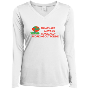Ladies Long Sleeve Performance Vneck Tee - Things are Always Magically Working Out for Me - Well Being Addict.Com