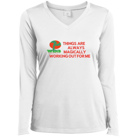 "Ladies Long Sleeve Performance Vneck Tee ""THINGS ARE ALWAYS MAGICALLY WORKING OUT FOR ME"""