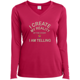 "Ladies Long Sleeve Performance Vneck Tee-Positive Inspirational Affirmations "" I Create My Reality. . "" - Well Being Addict.Com"