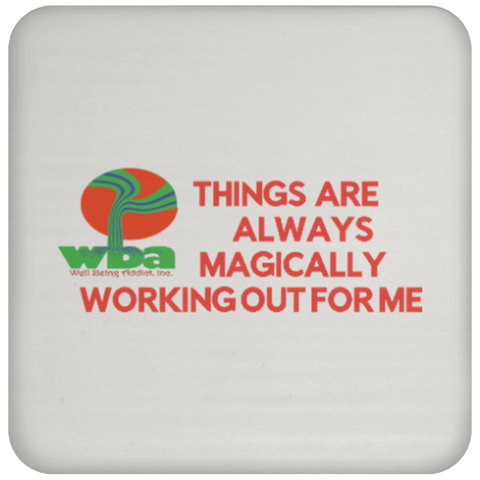 "Coaster -Positive Spiritual Affirmations ""Things are Always Magically. . ."" LOA - Well Being Addict.Com"