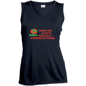 "Ladies Sleeveless Moisture Absorbing V-Neck""THINGS ARE ALWAYS MAGICALLY WORKING OUT FOR ME"" - Well Being Addict.Com"
