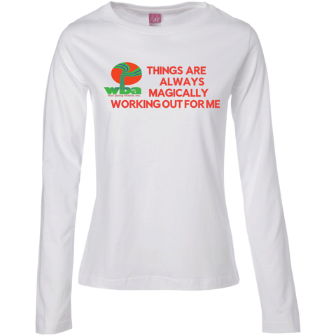 "Customized Spiritual Inspirational Affirmations Ladies Long Sleeve -r Mindful Living ""Things are . . ."" - Well Being Addict.Com"