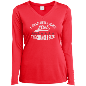 Customized Ladies Long Sleeve Performance V-neck - I Absolutely Must First Be the Change I Seek - Well Being Addict.Com