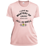 "Ladies Short Sleeve Moisture-Wicking Shirt-Positive Inspirational Affirmations "" .... MY Mastery of Trust.  "" - Well Being Addict.Com"