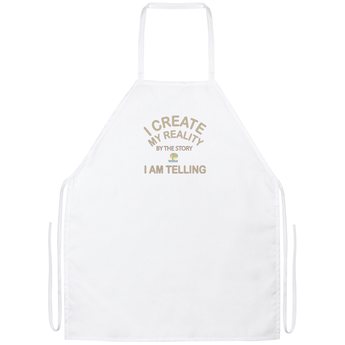 Apron- Positive Spiritual Affirmations - I Create my Reality .  .  . I am Telling - Well Being Addict.Com
