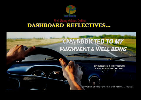 "DASHBOARD REFLECTIVE - SPIRITUAL INSPIRATIONAL AFFIRMATIONS ""I AM ADDICTED TO MY ALIGNMENT & WELL BEING"" - Well Being Addict.Com"