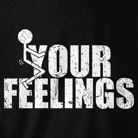 F YOUR FEELINGS