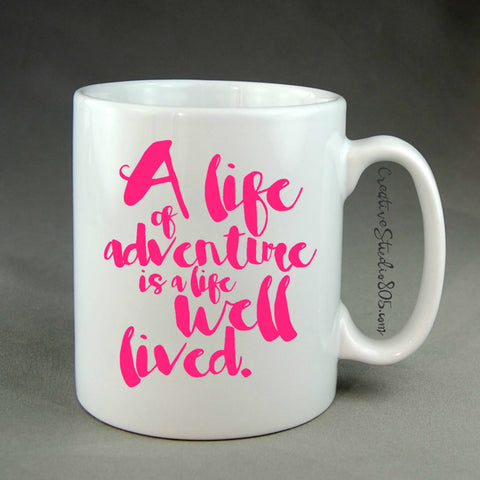A life of adventure is a life well lived | Coffee Mug | Cute Coffee Mug | Coffee Cup | Funny Coffee Mugs | SUBLIMATION Design - CreativeStudio805
