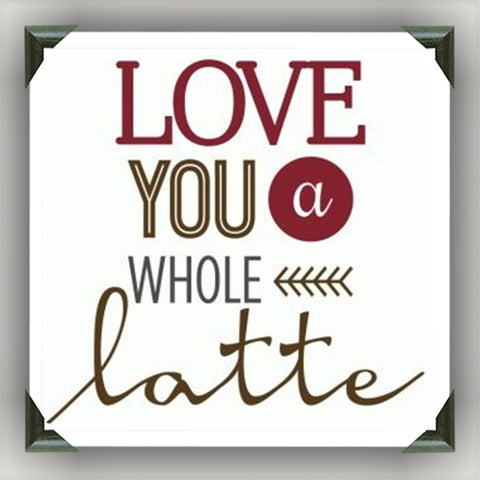 "LOVE YOU a LATTE Painted/Decorated 12""x12"" Canvases - you pick colors"