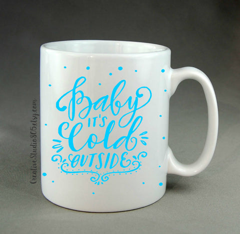 Baby Its Cold Outside - coffee mug - unique coffee mug - inspirational quote on mug - girly coffee mug - cute mug - CreativeStudio805