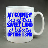 my country tis of thee - coffee mug - cute coffee cup - girly coffee mug - inspiring coffee mug - unique coffee mug - funny mug