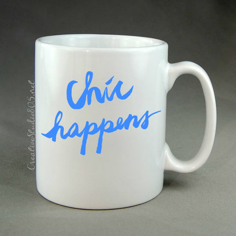 CHIC HAPPENS - coffee mug - cute coffee cups - unique coffee mug - personalized coffee mug - girly coffee cup - CreativeStudio805