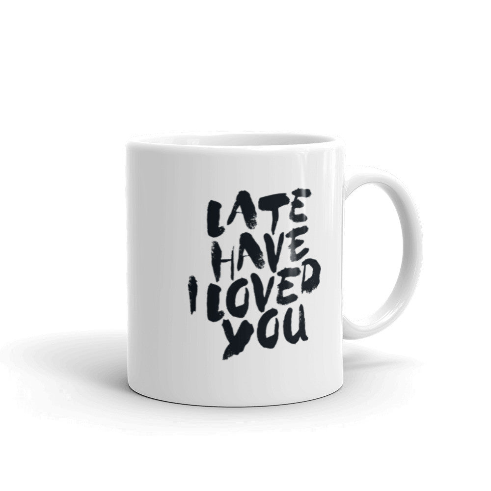 Late Have I Loved You Christian Catholic Mug | PAL Campaign