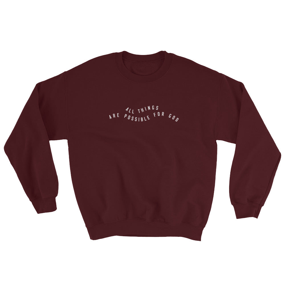 All Things Possible Christian Catholic Crewneck Sweatshirt in Maroon | PAL Campaign