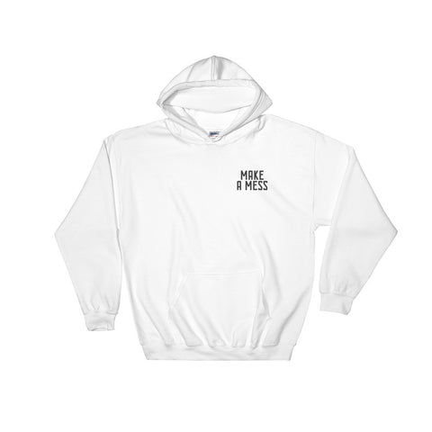 Make A Mess Christian Catholic Pullover Hoodie | PAL Campaign