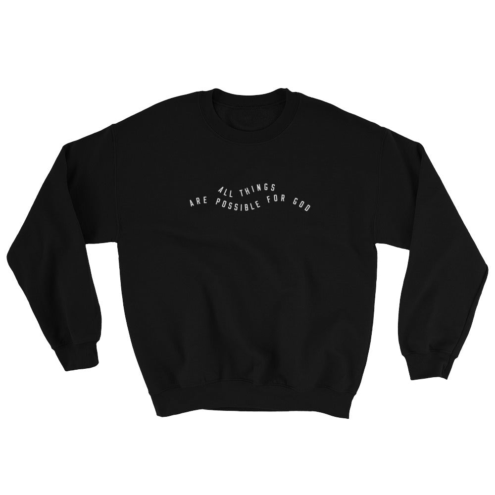 All Things Possible Christian Catholic Crewneck Sweatshirt in Black | PAL Campaign
