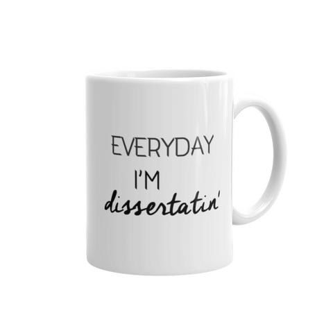 Everyday I'm Dissertatin PhD Mug