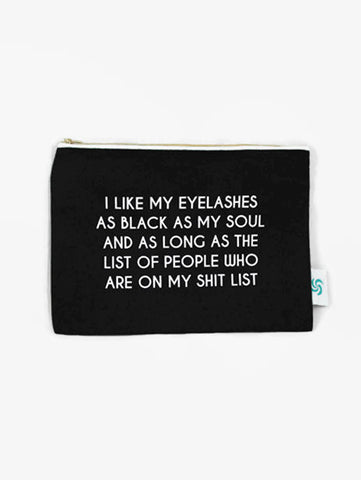 I Like My Eyelashes As Black As My Soul Makeup Bag