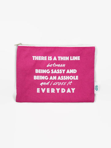 Thin Line Between Being Sassy and Being An Asshole Makeup Bag