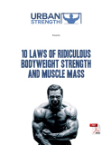 10 Laws of Ridiculous Bodyweight Strength and Muscle Mass
